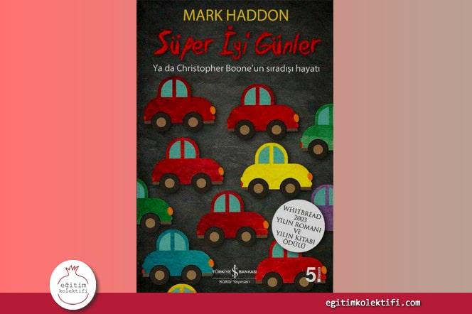 Süper İyi Günler Ya Da Christopher Boone'un Sıradışı Hayatı Mark Haddon, İş Bankası Kültür Yayınları